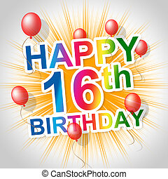 Happy Birthday Shows Sixteenth 16Th And Celebrations - Happy...