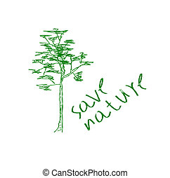 Save nature.  - Save nature inscription with tree.