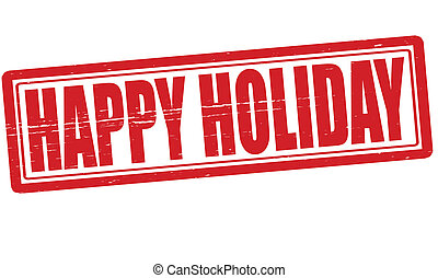 Happy Holiday - Stamp with text happy Holiday inside, vector...