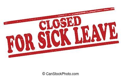 Closed for sick leave - Stamp with text closed for sick...