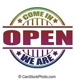 come in we are open stamp - come in we are open label stamp...