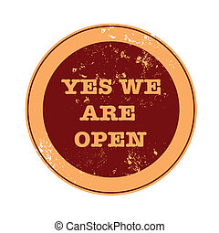 yes we are open stamp - yes we are open grunge stamp with on...