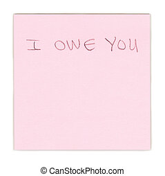 "I Owe You Note - ""I Owe You\"" note on pink paper."