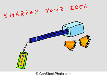 Sharpen Your Idea - hand draw conceptual sketch, Sharpen...