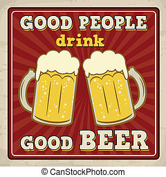Good people drink good beer poster - Good people drink good...