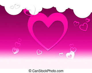 Hearts And Clouds Background Shows Peaceful Sensation Or...