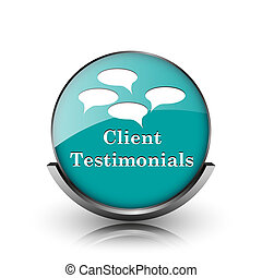 Client testimonials icon. Metallic internet button on white...
