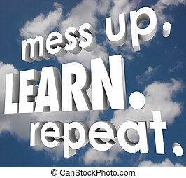 Mess Up Learn Repeat Life Lessons Mistake Knowledge Improve...