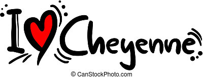 Cheyenne love - Creative design of cheyenne love