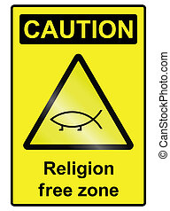 Religion free hazard Sign - Religion free zone sign isolated...