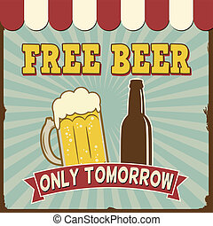 Free Beer Tomorrow retro poster - Free Beer Tomorrow poster...