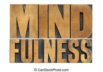 mindfulness word in wood type - mindfulness word abstract -...