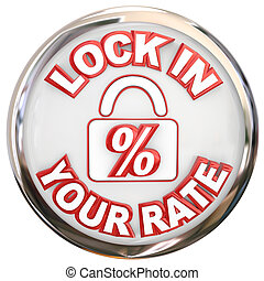 Lock In Your Rate Button Percent Interest Loan Mortage