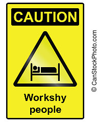 Workshy hazard Sign - Workshy people hazard warning...