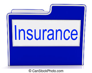 File Insurance Represents Folders Administration And Insure...