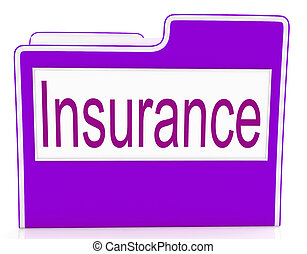 File Insurance Means Policy Protection And Organized - File...