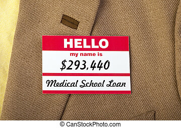 My Name Is... - Medical School student loan name badge on...