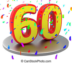 Sixtieth Birthday Means Happy Anniversary And 60Th -...