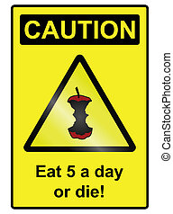 Five a day hazard Sign - Comical eat your five a day fruit...