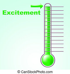Excitement Thermometer Means Centigrade Thrill And Celsius -...