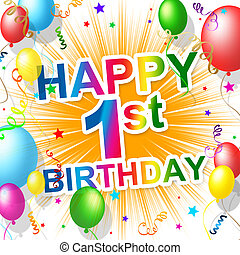 First Birthday Indicates 1St Celebrate And Happiness -...