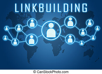 Linkbuilding concept on blue background with world map and...