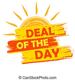 summer deal of the day, yellow and orange drawn label -...