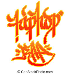 Hip-hop Rap Graffiti - Hip-hop and Rap words written with...