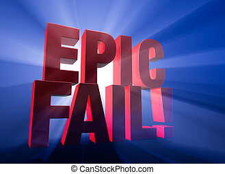 Dramatic, Epic Fail - Viewed at a dramatic angle, a bold,...