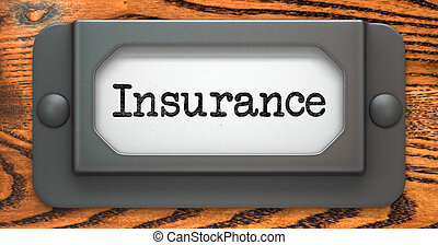 Insurance - Concept on Label Holder - Insurance -...