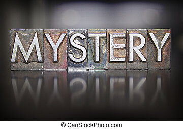 Mystery Letterpress - The word MYSTERY written in vintage...
