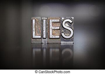 Lies Letterpress - The word LIES written in vintage lead...