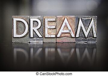 Dream Letterpress - The word DREAM written in vintage...