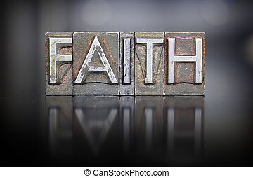 Faith Letterpress - The word FAITH written in vintage...