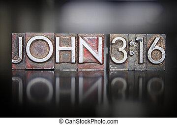 John 3:16 Letterpress - The verse JOHN:316 written in...