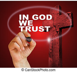IN GOD WE TRUST - writing word IN GOD WE TRUST with marker...