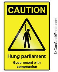 Hung Parliament Hazard Sign - Hung parliament hazard warning...