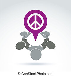 People chat on harmony idea. Conceptual antiwar sign from...