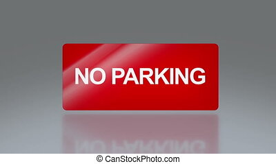 rectangle signage of NO parking - the notice of traffic sign...