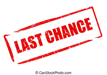 Last chance stamp isolated on white background