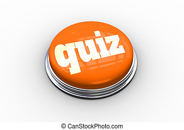 Quiz on shiny orange push button - The word quiz on shiny...