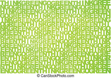 Think green go green in different shades of green on white, typographic illustration, vector, eps 10