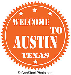 Welcome To Austin - Label with text Welcome To Austin,vector...