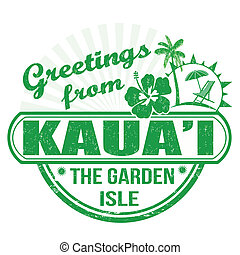 Greetings from Kaua'i stamp - Grunge rubber stamp with text...