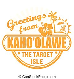 Greetings from Kaho'olanwe stamp - Grunge rubber stamp with...
