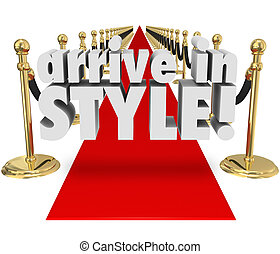 Arrive in Style 3d Words Red Carpet Fashion Chic Glamour Entranc