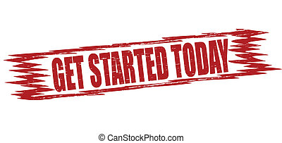 Get started today - Stamp with text get started today...