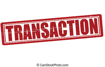 Transaction - Stamp with word transaction inside, vector...