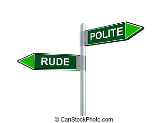 3d rude polite road sign - 3d illustration of rude and...