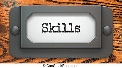 Skills - Concept on Label Holder - Skills - Inscription on...